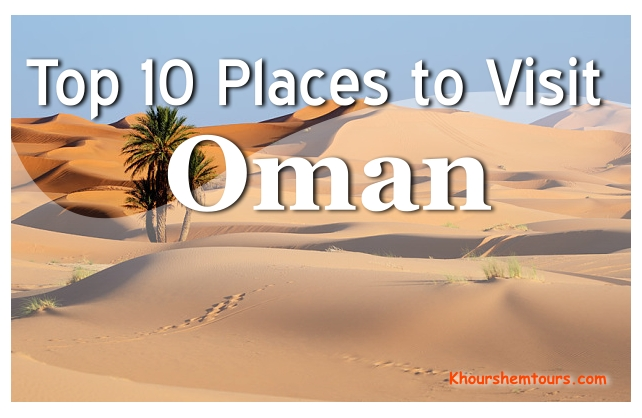 Top 10 Tourist Destinations in Oman in 2020