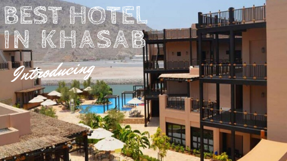 Best Hotel in Khasab